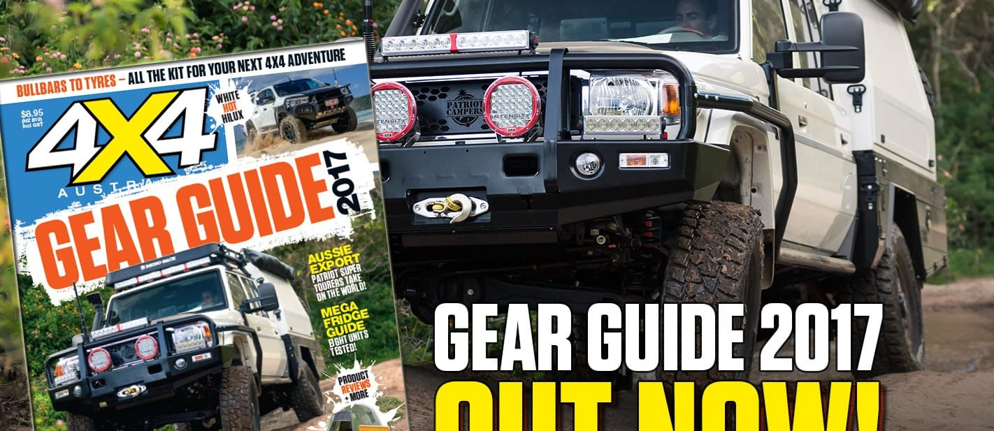 4X4 Australia: Gear Guide 2017 OUT NOW