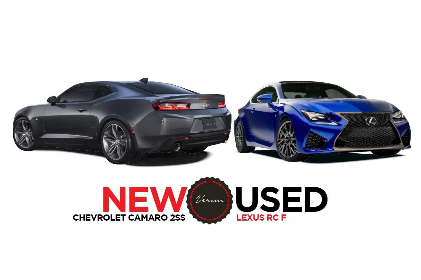 2019 Chevrolet Camaro 2SS vs 2015 Lexus RC F New vs Used